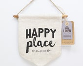 Happy Place, Kids Room, Wall Hanging, Home Decor Wall Art, Screen Print, Happy Home, Irish Fabric, Rustic, Pennant, Wall Banner, Linen,