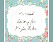 Reserved Listing for Kayla Fisher