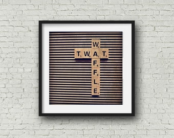 Twat Waffle Scrabble Tile Photographic Print Funny Gift for Friends