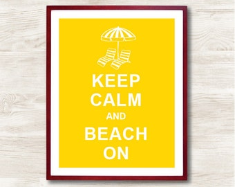 Keep Calm and Beach ON - Instant Download, Custom Color, Personalized Gift, Inspirational Quote, Keep Calm Poster,Decorative Art