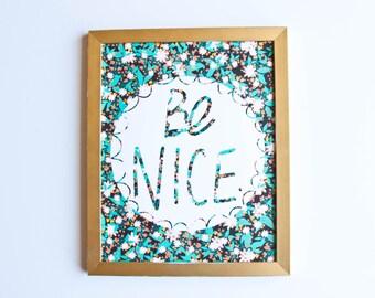 Be Nice - - - Print