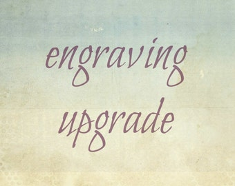 Custom Engraving Upgrade