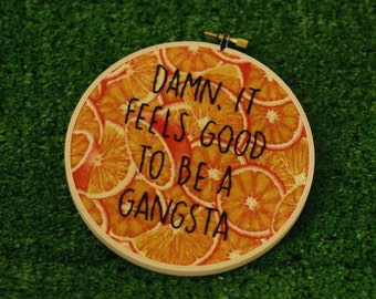 rap lyrics, rap embroidery, offensive embroidery, geto boys, getto boyz, wall decor, gangsta rap, ice cube, Feels Good to be a Gangsta