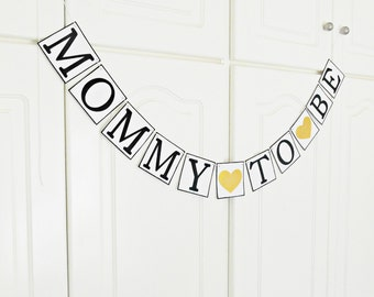 FREE SHIPPING, Mommy To Be banner, Baby Shower sign, Baby party decorations, Baby gender announcement, Baby photo prop, Mother to be garland
