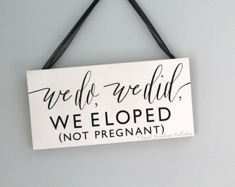 We Eloped Wedding Sign - WS-209
