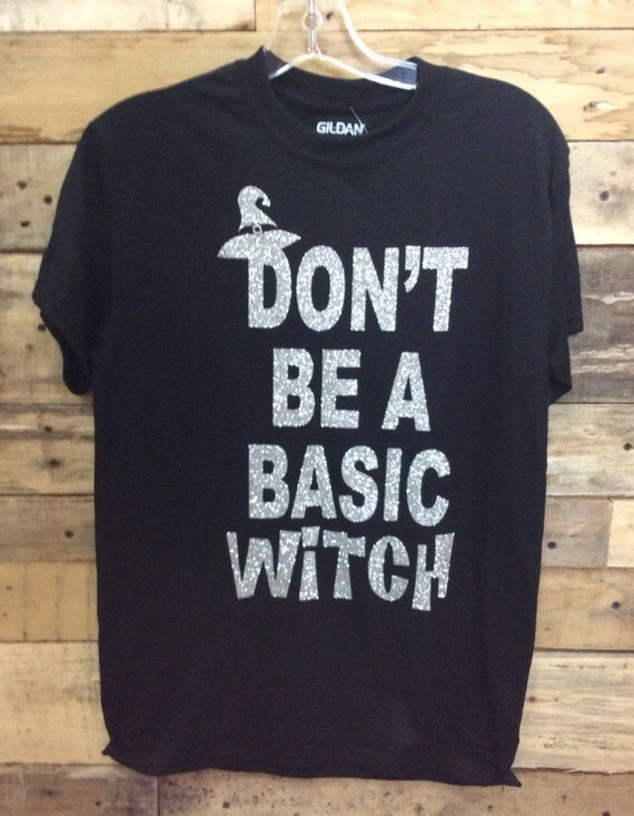 LAST ONE - Sale Size Adult Small Don't Be A Basic Witch Tee