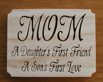 "Wall Decor "" Mom- A Daughter's First Friend-A Son's First Love"" Cut On Scroll Saw-FREE SHIPPING"