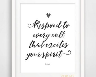 Respond to every call that excites your spirit- Inspiring Rumi Quote - Poetry - Spiritual - Rumi Collection 8x10inches