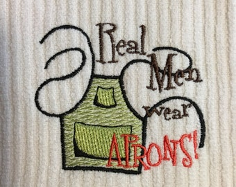 Real Men wear Aprons..Embroidered Kitchen Towel..Dish Towel..Tea Towel..BBQ..Bar Mop..Gift