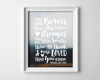 Winnie The Pooh Quote - Nursery Art Print - You are braver than you believe - Grey and White - Inspirational - Nursery Decor - SKU:030