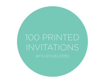 100 Professionally Printed Invitations including Envelopes 5x5, 4x6 or 5x7