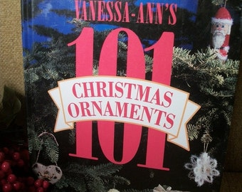 Craft Pattern Book Vanessa Ann's 101 Christmas Ornaments by Oxmoor House 1992