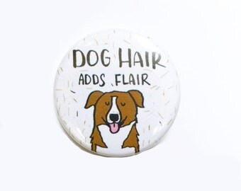 Dog Pin, Pinback Button Pin, Dog Gift, Dog Button Pin, Button Badge, Dog Badge, Funny Dog Pin