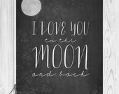 I LOVE you to the MOON and Back - Baby Shower Gift, Nursery Art, Baby Room Decor, Typographic Chalkboard Wall Decor Art Print, Home Decor
