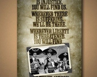 """THREE AMIGOS! """"Wherever"""" Quote Poster"""