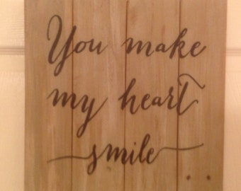 You make my heart smile wooden plaque