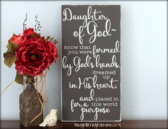 Daughter Of God Know That You Were Formed By God S Hands