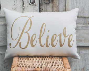 Believe Pillow Decor Pillow GOLD pillow 14x9 accent pillow Holiday pillow