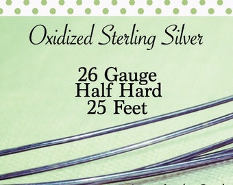 10% OFF! Oxidized Sterling Silver 26 Gauge ga g 25 FEET Half Hard ROUND Recycled Silver