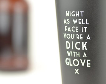 """Stainless Steel Pint Glass. Mistaken Music Lyric Series- (Robert Palmer) """"You're a dick with a glove..."""" Funny Gift Idea!"""
