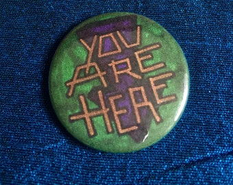 You are Here 25mm Pinbadge