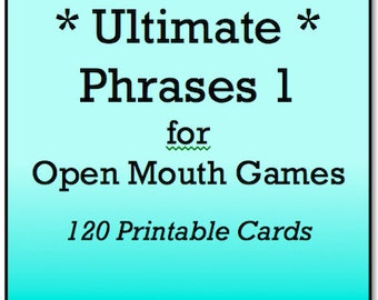 Mouth Game Phrases - ULTIMATE GAME PHRASES 1 for Watch Ya Mouth and Open Mouth Games - 120 Printable Phrase Cards