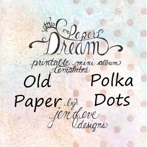The Paper Dream Printable Mini Album Templates in Old Paper, Polka Dots, and Plain