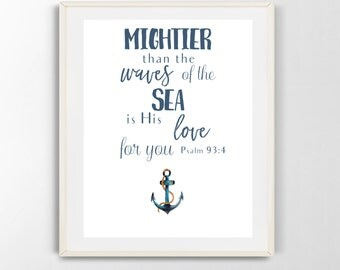 Mightier than the waves of the sea is His love for you printable wall art, Psalm 93:4, anchor, watercolor, digital download (8x10)