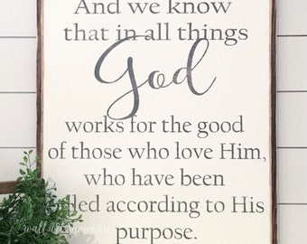 And we know that in all things God works for the good Romans 8:28 painted wood sign - Distressed Rustic Antiqued sign - Scripture
