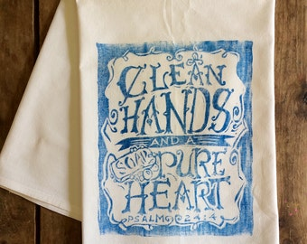 Clean Hands Flour Sack Towel - Psalm 24 - Tea Towel - Hand Block Printed - 100% Cotton - Eco Friendly Ink