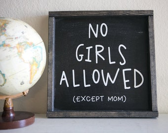 no girls allowed. 13.5x13.5 distressed wood sign. black with white writing