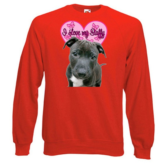 I Love Staffys Sweatshirt. Fleecy Lined Ribbed Cuffs and Neck, Choice of Sizes and Colours