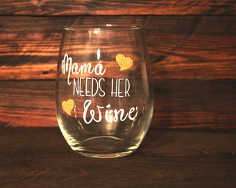 Mama Needs Her Wine.....Glass