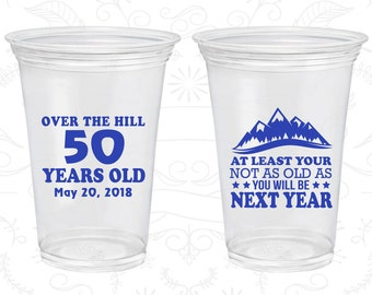 50th Birthday Soft Sided Cups, Over the Hill, Not as Old as you will be next year, Disposable Birthday Cups (20124)