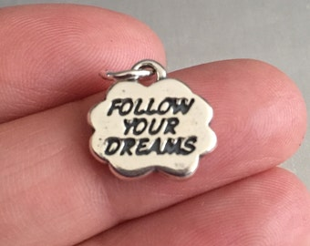 Follow your dreams  sterling silver charm pendant