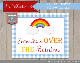 INSTANT DOWNLOAD Wizard of Oz Follow Somewhere Over the Rainbow 8x10 Sign / Printable DIY / Oz Collection / Item #110