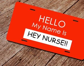 Hey Nurse License Plate. LPN License Plate. RN License Plate.