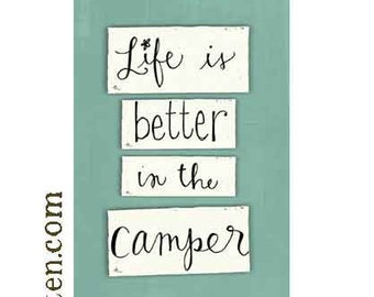 """Life is Better in the Camper 4x10"""" Art Print on Wood"""
