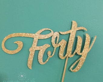 Forty Cake Topper, 40th birthday decorations, Forty Decorations, Birthday Decorations, 40, 40th Birthday Decor