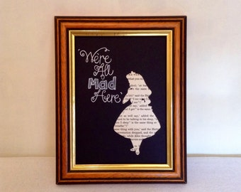 Alice in Wonderland Quote - We're All Mad Here - Mad Hatter - Paper Cut Text Silhouette - Handcrafted - Framed
