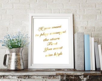 If you want to play amongst the stars first you must aim high Quote Printable Digital Artwork A4 A3 Instant Download
