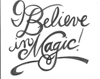 I Believe in Magic! Handlettered Quote Print