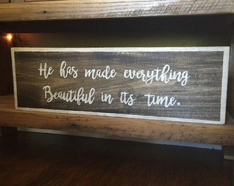 He has made eveything Beautiful in it's time Wall Sign