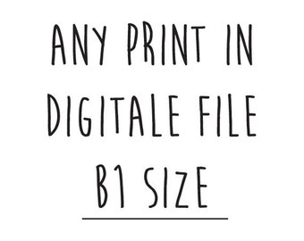 Any print from our shop in B1 size - 28 x 39 inch - Instant download - Printables - Poster - Design - Art