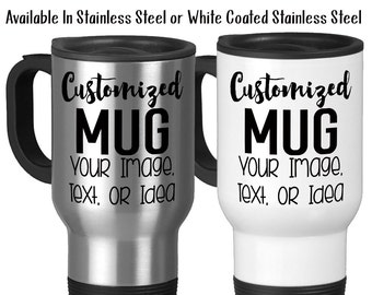 Travel Mug, Design and Customize Your Own Mug, Personalize, Your Text, Image, Photo, Gift Idea, 14 oz Stainless Steel Travel Mug