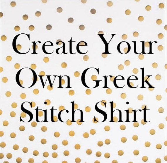 create your own block letter greek shirt by thestudiolc on