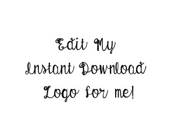 Edit My Instant Download Logo for Me