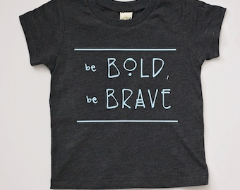 Be Bold, Be Brave Tee for Infants and Toddlers