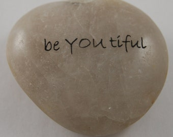 Be YOU Tiful - Engraved River Rock Inspirational Word Stone