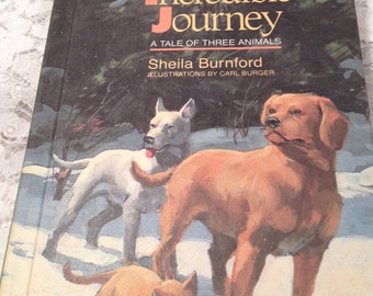 RESCUE ME BOOK, The Incredible Journey A Tale of Three Animals By Sheila Burnford, Illustrated Book, A Great Family Read.